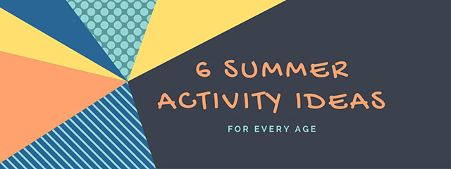 6 Summer Activity Ideas for Every Age | Once your child finishes school for the summer, it's time for less traditional and more fun learning. Keep your child's mind stimulated throughout the summer to prevent them from losing the knowledge they gained over the past year with these activities.