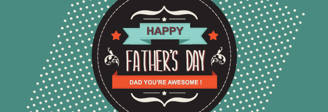 Happy Father's Day! Dad, you're awesome.