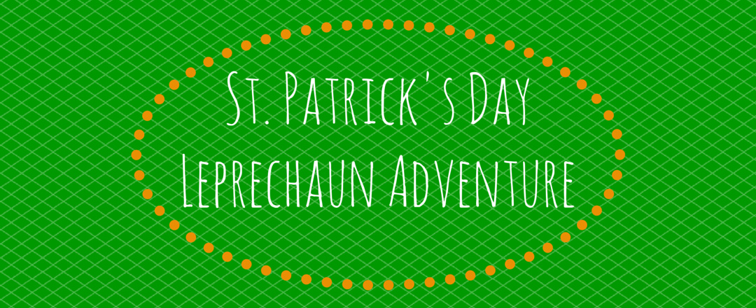 St. Patrick's Day Leprechaun Adventure | Try these DIY activities with your kids to create a magical leprechaun adventure for St. Patrick's Day.