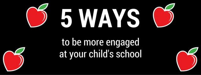 5 Ways to Be More Engaged at Your Child's School