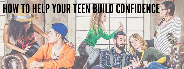 How to help your teen build confidence